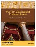 The 113th Congressional Freshmen Report<br>Who They Are & What They Believe<br>In-depth Policy & Position Analysis of the New 113th Congress Members