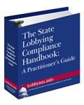 The State Lobbying Compliance Handbook:<br>A Practitioner's Guide